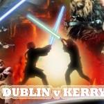 Star Wars Dublin v Kerry